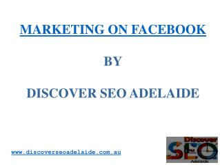 Marketing on Facebook by Discover SEO Adelaide