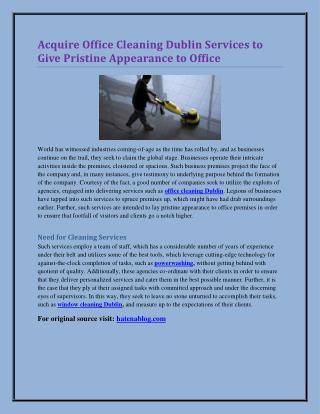 Acquire Office Cleaning Dublin Services to Give Pristine Appearance to Office