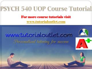 PSYCH 540 UOP Course Tutorial / Tutorialoutlet