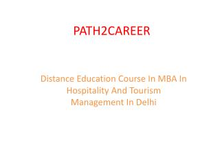 Distance Education Course In MBA In Hospitality And Tourism Management In Delhi @8527271018