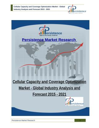 Cellular Capacity and Coverage Optimization Market - Global Industry Analysis and Forecast 2015 - 2021