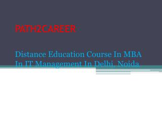 Distance Education Course In Executive MBA In IT In Delhi @8527271018