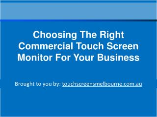 Choosing The Right Commercial Touch Screen Monitor For Your Business