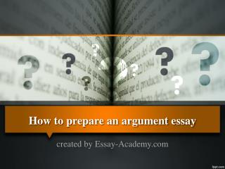 How to Prepare an Argument Essay