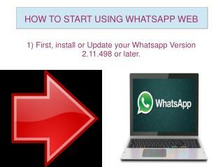 HOW TO START USING WHATSAPP WEB