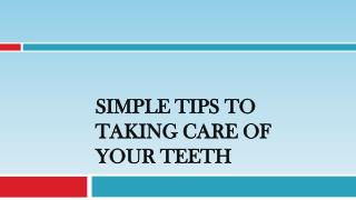 Simple Tips to Taking Care of Your Teeth