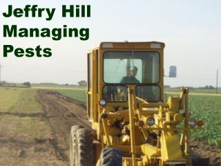 Jeffry Hill - Managing Pests