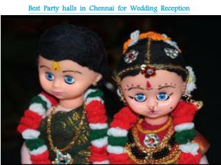 Best Party halls in Chennai for Wedding Reception