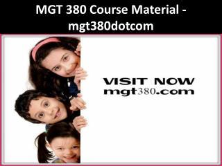 MGT 380 Course Material - mgt380dotcom