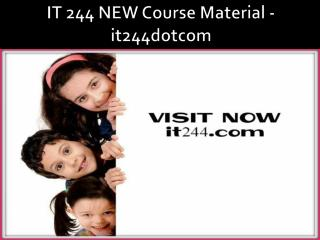 IT 244 NEW Course Material - it244dotcom