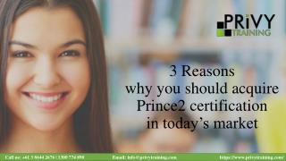 3 Reasons why you should acquire Prince2 certification in today's market