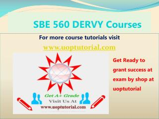 SBE 560 DERVY Tutorial Course/ Uoptutorial