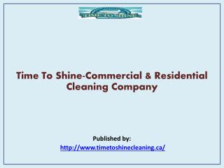 Time To Shine-Commercial & Residential Cleaning Company