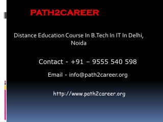 Distance Education Course In B.Tech In IT In Delhi, Noida@8527271018