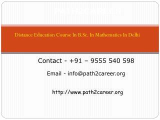 Distance Education Course In B.Sc. In Mathematics In Delhi@8527271018
