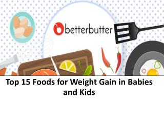 Top Foods to gain Weight for Babies