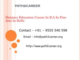 Distance Education Course In B.A In Fine Arts In Delhi@8527271018