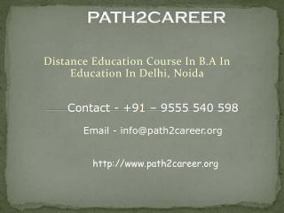 Distance Education Course In B.A In Education In Delhi, Noida@8527271018