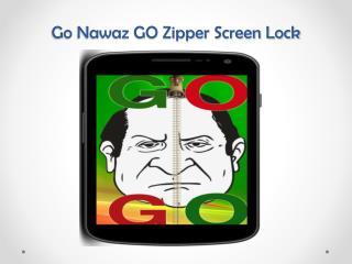 Go Nawaz Go Zipper Screen Lock 2015