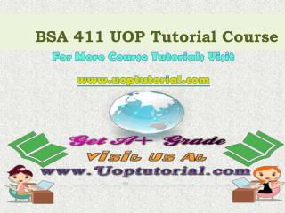 BSA 411 UOP Tutorial Course/Uoptutorial