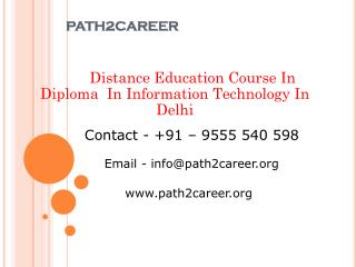 Distance Education Course In DIPLOMA In Information Technology In Delhi @8527271018