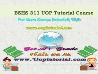 BSHS 311 UOP Tutorial Course/Uoptutorial