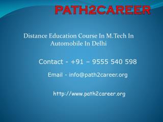 Distance Education Course In M.Tech In Automobile In Delhi @8527271018