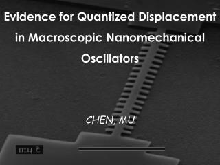 Evidence for Quantized Displacement in Macroscopic Nanomechanical Oscillators
