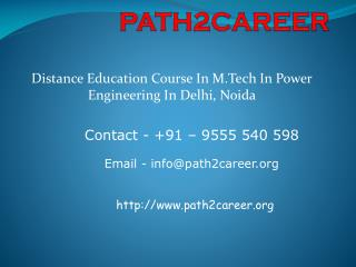 Distance Education Course In M.Tech In Power Engineering In Delhi, Noida @8527271018