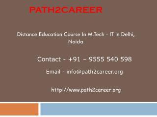 Distance Education Course In M.Tech - IT In Delhi, Noida @8527271018