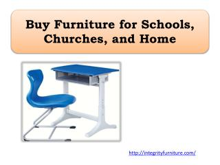 Buy Furniture for Schools, Churches, and Home