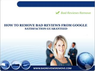 How to Remove Bad Reviews From Google