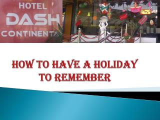 How to Have a Holiday to Remember