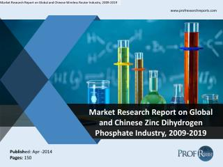 Global and Chinese  Zinc Dihydrogen Phosphate  Market Size, Share, Trends, Analysis, Growth  2009-2019