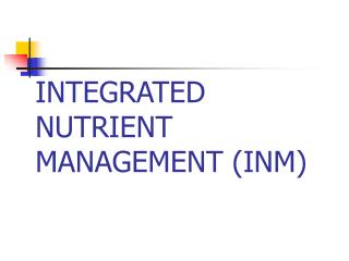 INTEGRATED NUTRIENT MANAGEMENT INM