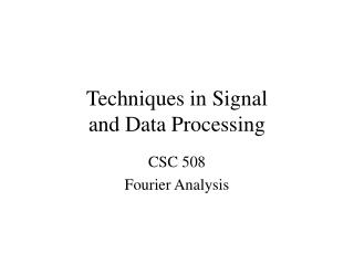 Techniques in Signal  and Data Processing