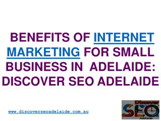Benefits Of Internet Marketing For Small Business In Adelaide