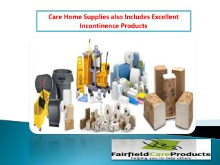 Care Home Supplies also Includes Excellent Incontinence Products