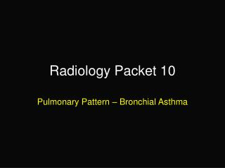 Radiology Packet 10