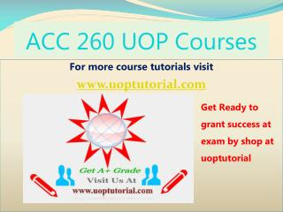 ACC 260 Tutorial Course/Uoptutorial