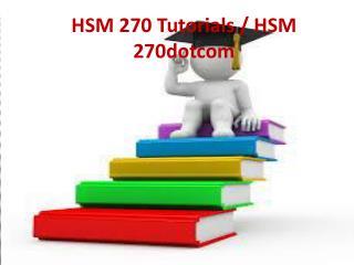 HSM 270 Tutorials / HSM 270dotcom