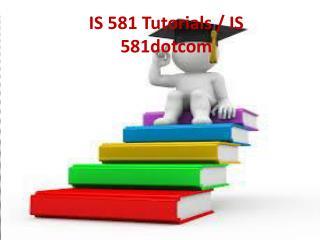 IS 581 Tutorials / IS 581dotcom