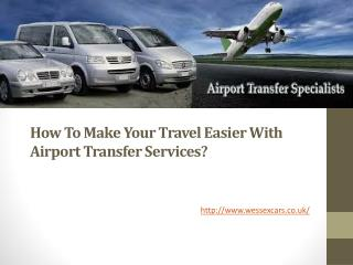 How To Make Your Travel Easier With Airport Transfer Services?