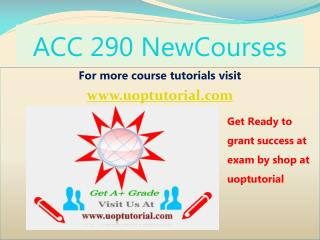 ACC 290 New Tutorial Course/Uoptutorial