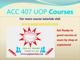 ACC 407 Tutorial Course/Uoptutorial