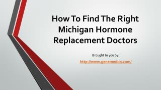 How To Find The Right Michigan Hormone Replacement Doctors