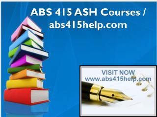 ABS 415 ASH Courses / abs415help.com