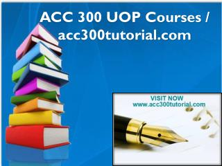 ACC 300 UOP Courses / acc300tutorial.com