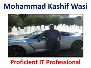 Mohammad Kashif Wasi - Proficient IT Professional