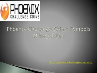 Phoenix Challenge Coins: Symbols of Excellence